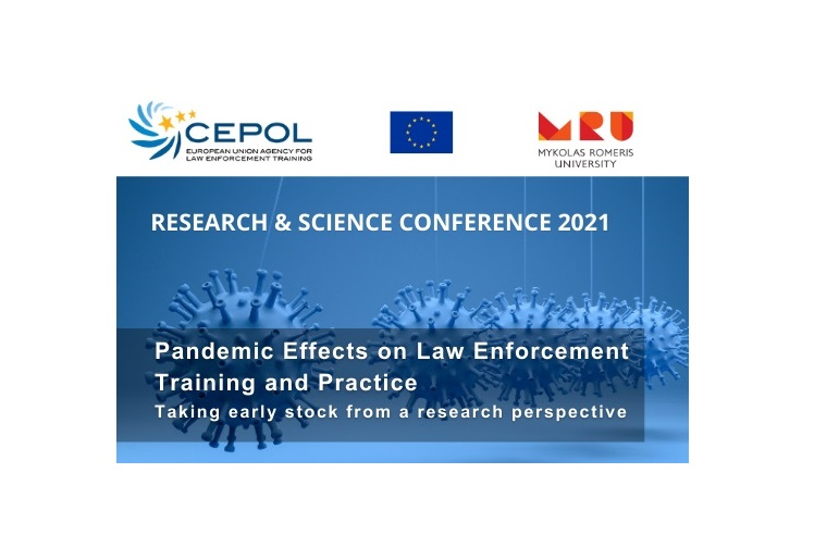 Announcement – CEPOL Conference CEPOL Research and Science Conference 2021 Pandemic Effects on Law Enforcement Training & Practice: Taking early stock from a research perspective